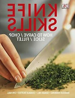 Knife Skills: How to Carve, Chop, Slice, Fillet by Hall, Lyn